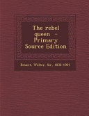 The Rebel Queen   Primary Source Edition Book PDF