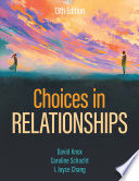 """Choices in Relationships"" by David Knox, Caroline Schacht, I. Joyce Chang"