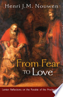 From Fear To Love   Lenten Reflections on the Parable of the Prodigal Son Book PDF