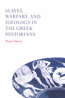 Slaves  Warfare  and Ideology in the Greek Historians
