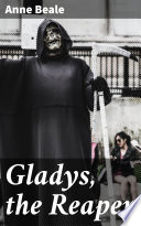 Gladys  the Reaper