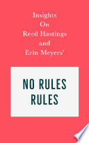 Insights on Reed Hastings and Erin Meyers    No Rules Rules