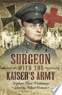 Surgeon with the Kaiser s Army
