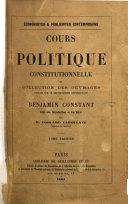 Cours de politique constitutionnelle, ou Collection des ouvreges publi B es sur le gouvernement rapr B esentatif