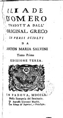 Iliade d ́Omero tradotta dall ́ original greco in versi sciolti da Anton Maria Salvini