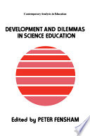 Development and Dilemmas in Science Education