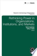 Rethinking Power in Organizations  Institutions  and Markets