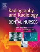 Radiography and Radiology for Dental Nurses