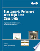 Elastomeric Polymers with High Rate Sensitivity Book
