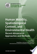 Human Mobility  Spatiotemporal Context  and Environmental Health  Recent Advances in Approaches and Methods Book