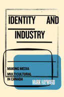 Identity and industry: making media multicultural in Canada