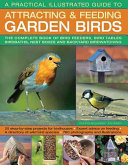 A Practical Illustrated Guide to Attracting and Feeding Garden Birds