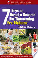7 Keys to Arrest & Prevent Life Threatening Pre Diabetes