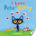 Pete The Kitty I Love Pete The Kitty