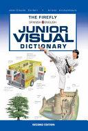 The Firefly Spanish English Junior Visual Dictionary