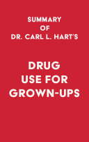 Summary of Dr. Carl L. Hart's Drug Use for Grown-Ups Pdf/ePub eBook