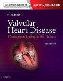 Valvular Heart Disease  A Companion to Braunwald s Heart Disease E Book
