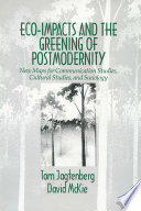 Eco Impacts And The Greening Of Postmodernity