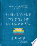 I Can t Remember the Title but the Cover is Blue