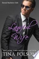 Lawful Wife (Eternal Bachelors Club #3)