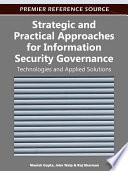 Strategic and Practical Approaches for Information Security Governance  Technologies and Applied Solutions Book
