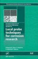 Local Probe Techniques for Corrosion Research