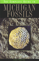 The Complete Guide to Michigan Fossils