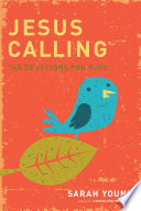 """""""Jesus Calling: 365 Devotions For Kids"""" by Sarah Young"""