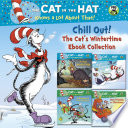 Chill Out  The Cat s Wintertime Ebook Collection  Dr  Seuss Cat in the Hat