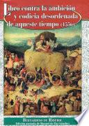 LIBRO CONTRA LA AMBICIÓN Y CODICIA (1556) DE BERNARDINO DE RIBEROL  : EDICIÓN ANOTADA DE MANUEL DE PAZ