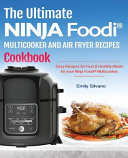 The Ultimate Ninja Foodi   Multicooker and Air Fryer Recipes Cookbook