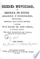 Febrero novisimo, ó Libreria de jueces, abogados, escribanos y medicos legalistas, 1
