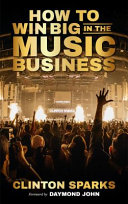 How to Win Big in the Music Business