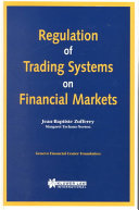 Regulation of Trading Systems on Financial Markets
