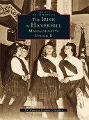 The Irish in Haverhill  Massachusetts