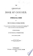 The Christian Book of Concord, Or, Symbolical Books of the Evangelical Lutheran Church