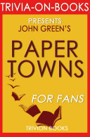 Paper Towns: A Novel by John Green (Trivia-On-Books)