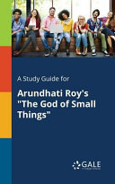 A Study Guide for Arundhati Roy s  The God of Small Things  Book