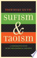 """Sufism and Taoism: A Comparative Study of Key Philosophical Concepts"" by Toshihiko Izutsu"
