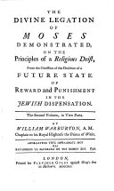 Pdf The Divine Legation of Moses Demonstrated, on the Principles of a Religious Deist, from the Omission of the Doctrine of a Future State of Reward and Punishment in the Jewish Dispensation