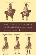 War, State and Society in Württemberg, 1677-1793