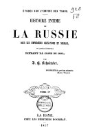 Histoire intime de la Russie sous les empereurs Alexandre et Nicolas, et particulierement pendant la crise de 1825