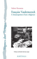 Françoise Vandermeersch. L'émancipation d'une religieuse
