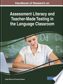 Handbook of Research on Assessment Literacy and Teacher-Made Testing in the Language Classroom