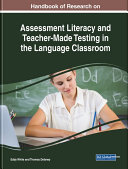 Handbook of Research on Assessment Literacy and Teacher Made Testing in the Language Classroom