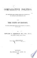 Comparative Politics  Six lectures     With The Unity of History  the Rede Lecture read before the University of Cambridge  May 29  1872 Book PDF