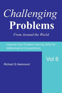 Challenging Problems from Around the World Vol  6