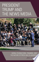 President Trump and the News Media Book PDF