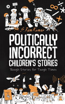 Politically Incorrect Children s Stories  Rough Stories for Tough Times