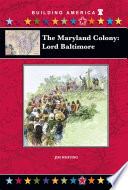 The Maryland Colony: Lord Baltimore